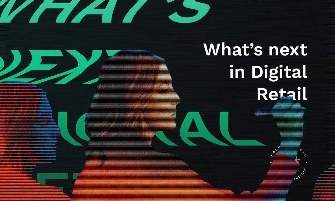Banner_WhatsNext_DigitalRetail